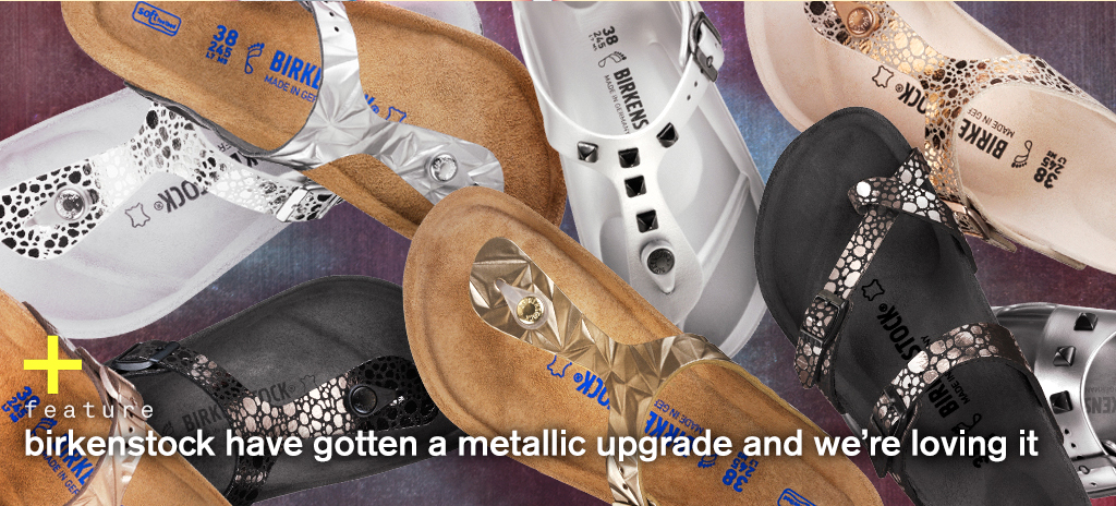 0022343e599 Birkenstock Have Gotten A Metallic Upgrade And We re Loving It - NYLON  SINGAPORE
