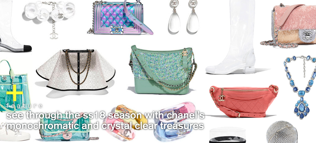 56989d035890 See Through The SS18 Season With CHANEL s Monochromatic And Crystal Clear  Treasures